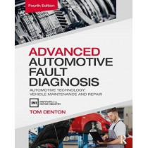 Advanced Automotive Fault Diagnosis: Automotive Technology: Vehicle Maintenance and Repair by Tom Denton, 9780415725767