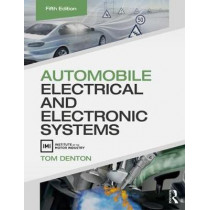 Automobile Electrical and Electronic Systems by Tom Denton, 9780415725774