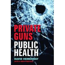 Private Guns, Public Health by David Hemenway, 9780472037018