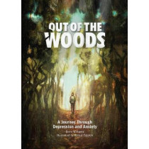 Out of the Woods: A Journey Through Depression and Anxiety by Brent Williams, 9780473390068