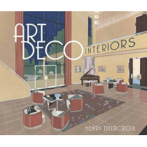 Art Deco Interiors by Henry Delacroix, 9780486811215