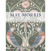 May Morris: Arts & Crafts Designer by Anna Mason, 9780500480212