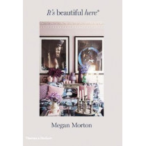 It's Beautiful Here by Megan Morton, 9780500500958
