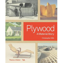 Plywood: A Material Story by Christopher Wilk, 9780500519400