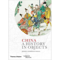 China: A History in Objects by Jessica Harrison-Hall, 9780500519707