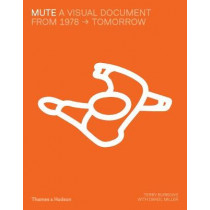 Mute: A Visual Document by Terry Burrows, 9780500519721