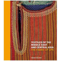 Textiles of the Middle East and Central Asia: The Fabric of Life by Fahmida Suleman, 9780500519912