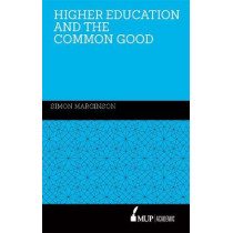 Higher Education and the Common Good by Simon Marginson, 9780522871111