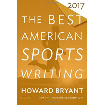 The Best American Sports Writing 2017 by Glenn Stout, 9780544821552