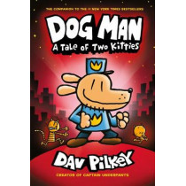 Dog Man 3: A Tale of Two Kitties by Dav Pilkey, 9780545935210