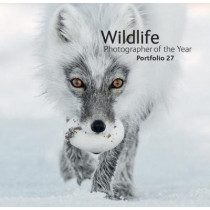 Wildlife Photographer of the Year: Portfolio 27 by Rosamund Kidman Cox, 9780565094157