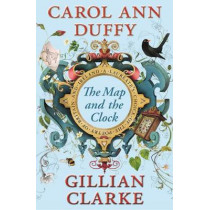 The Map and the Clock: A Laureate's Choice of the Poetry of Britain and Ireland by Carol Ann Duffy, 9780571277094
