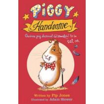 Piggy Handsome: Guinea Pig Destined for Stardom! by Pip Jones, 9780571327546