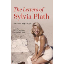 Letters of Sylvia Plath Volume I: 1940-1956 by Sylvia Plath, 9780571328994