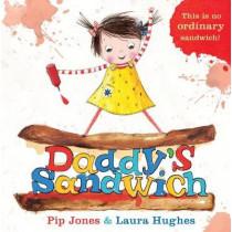 Daddy's Sandwich by Pip Jones, 9780571334674