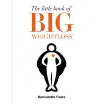 The Little Book of Big Weightloss by Bernadette Fisers, 9780593079423