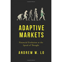 Adaptive Markets: Financial Evolution at the Speed of Thought by Andrew W. Lo, 9780691135144