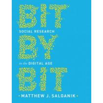 Bit by Bit: Social Research in the Digital Age by Matthew J. Salganik, 9780691158648