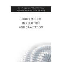 Problem Book in Relativity and Gravitation by Alan P. Lightman, 9780691177786