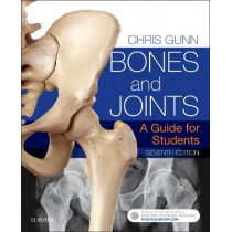 Bones and Joints: A Guide for Students by Chris Gunn, 9780702071737