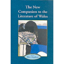 The New Companion to the Literature of Wales by Meic Stephens, 9780708313831