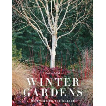 Winter Gardens: Reinventing the Season by Cedric Pollet, 9780711239159