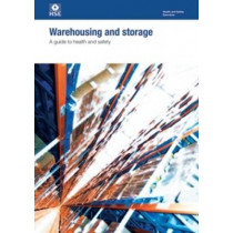 Warehousing and storage: a guide to health and safety by Great Britain: Health and Safety Executive, 9780717662258