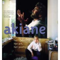 Akiane: Her Life, Her Art, Her Poetry: Her Life, Her Art, Her Poetry by Akiane Kramarik, 9780718075866