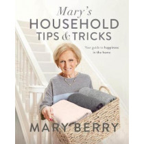 Mary's Household Tips and Tricks: Your Guide to Happiness in the Home by Mary Berry, 9780718185442