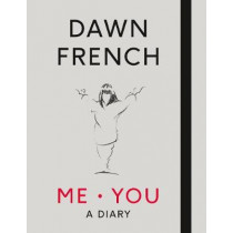 Me. You. A Diary: The No.1 Sunday Times Bestseller by Dawn French, 9780718187569
