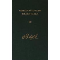 Correspondance de Pierre Bayle: Volume 12: Janvier 1699 - Decembre 1702, Lettres 1406-1590 by Elisabeth Labrousse, 9780729410281