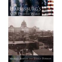 Harrisburg's Old Eighth Ward by Michael Barton, 9780738523781