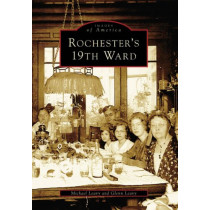 Rochester's 19th Ward by Michael Leavy, 9780738539478