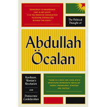 The Political Thought of Abdullah OEcalan: Kurdistan, Woman's Revolution and Democratic Confederalism by Abdullah Ocalan, 9780745399768