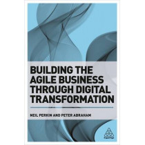Building the Agile Business through Digital Transformation by Neil Perkin, 9780749480394