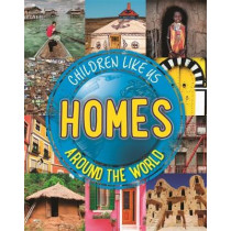 Children Like Us: Homes Around the World by Moira Butterfield, 9780750297141