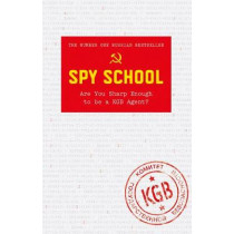 Spy School: Are You Sharp Enough to be a KGB Agent? by Denis Bukin, 9780752266398