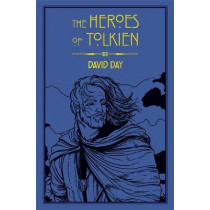 The Heroes of Tolkien by David Day, 9780753732472