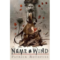 The Name of the Wind: 10th Anniversary Deluxe Edition by Patrick Rothfuss, 9780756413712