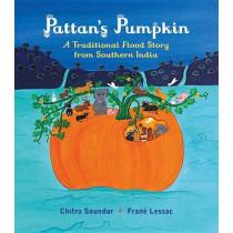 Pattan's Pumpkin: An Indian Flood Story by Chitra Soundar, 9780763692742