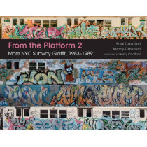 From the Platform 2: More NYC Subway Graffiti, 1983u1989 by Paul Cavalieri, 9780764352904