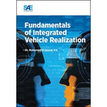 Fundamentals of Integrated Vehicle Realization by Mohamed El-Sayed, 9780768080360