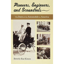 Pioneers, Engineers, and Scoundrels by Beverly Rae Kimes, 9780768081336