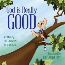 God Is Really Good by Bill Johnson, 9780768415841