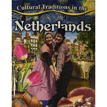 Cultural Traditions in the Netherlands by Kelly Spence, 9780778780892