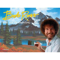 Bob Ross: The Joy of Painting by Bob Ross, 9780789332974