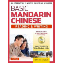 Basic Mandarin Chinese - Reading & Writing Textbook: An Introduction to Written Chinese for Beginners (6+ hours of MP3 Audio Included) by Cornelius C. Kubler, 9780804847261