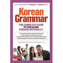 Korean Grammar: The Complete Guide to Speaking Korean Naturally by Soohee Kim, 9780804849210