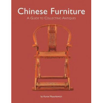 Chinese Furniture: A Guide to Buying Antiques by Karen Mazurkewich, 9780804849708