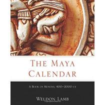 The Maya Calendar: A Book of Months, 400-2000 Ce by Weldon Lamb, 9780806155692